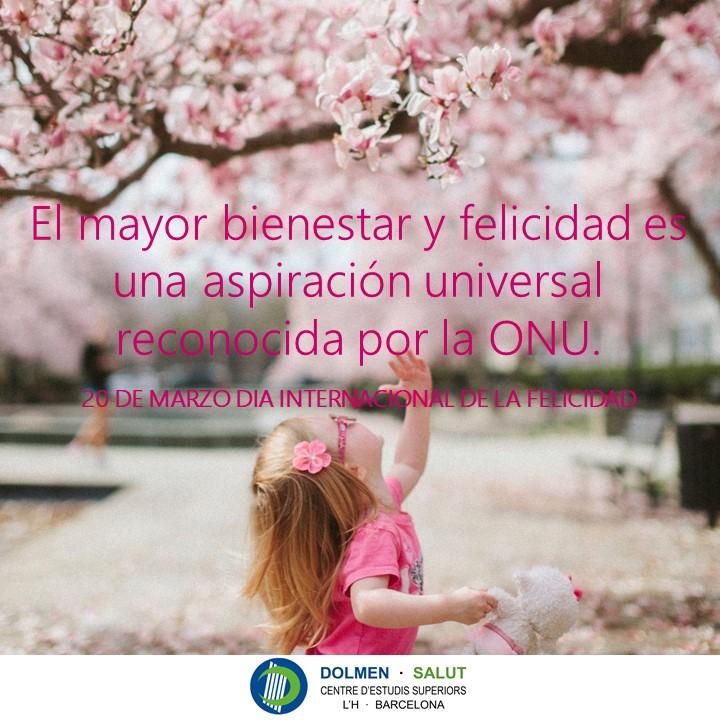 La ONU establece el 20 de marzo como el DÏA INTERNACIONAL DE LA FELICIDAD reconociendo que el bienestar y la felicidad son una aspiración universal de todos los seres humanos