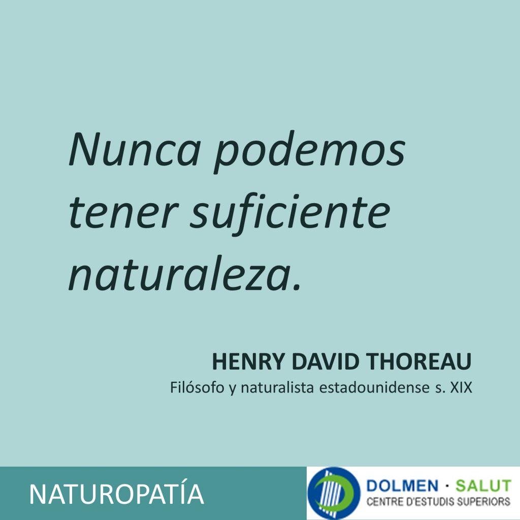 "frase del filósofo naturalista Thoreau ""Nunca podemos tener suficiente naturaleza"" DOLMEN SALUT"